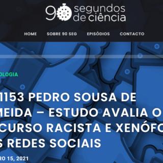 Podcast com Pedro Sousa de Almeida- investigador do CRIA O tema abordado refere a produção e reprodução de discursos de odio na internet. Para saberes mais clica no link Realizado por: 90 segundos de ciência